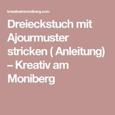 Dreieckstuch mit Ajourmuster stricken  ( Anleitung) – Kreativ am Moniberg