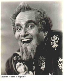 Leonard Warren, American baritone with a huge, velvety, rich voice sang almost exclusively at the Met between 1939 and his death on that stage in 1960. Since Warren, Verdi baritones have to have BIG voices!! THE Rigoletto of all time!
