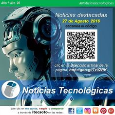 A continuación las Noticias Tecnológicas destacadas de la Semana [27 de Agosto de 2016]  #FelizSabado #itecsoto #facebook #twitter #instagram #pinterest #google+ #blogger #NoticiasTecnologicas