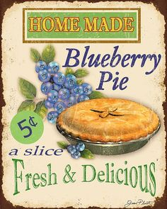 Vintage Blueberry Pie Sign Digital Art by Jean Plout - Vintage Blueberry Pie Sign Fine Art Prints and Posters for Sale Vintage Tin Signs, Vintage Labels, Vintage Ephemera, Vintage Posters, Vintage Room, Vintage Diy, Vintage Kitchen, Vintage Sweets, Retro Room