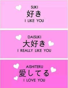 "How to say ""i like you"" "" I really like you"" and ""i love you"" in Japanese."