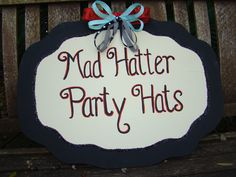 Mad Hatter Party Hat Sign  Alice in Wonderland by BlueGardenias, $60.00