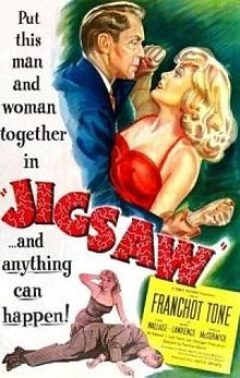 Jigsaw. Franchot Tone, Jean Wallace, Marc Lawrence. Directed by Fletcher Markle. 1949