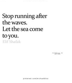 let the sea come to you.