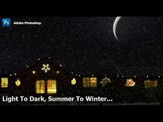 Photoshop - Day to Night, Summer To Winter - YouTube
