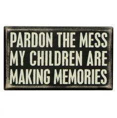 Pardon The Mess Box Sign  - need this!