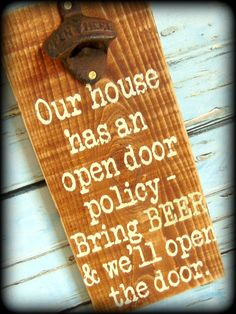 "Rustic Wooden Bottle Opener Sign Man Cave Decor, DIY and Crafts, ""Our house has an open door policy - Bring BEER and we& open the door."" This funny, rustic bottle opener sign is the perfect addition to your ru."