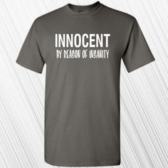 Innocent By Reason of Insanity T-shirt  Funny  by MilwaukeeApparel