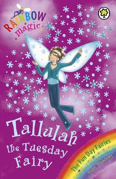 Rainbow Magic: The Fun Day Fairies: 37: Tallulah The Tuesday Fairy   Daisy Meadows   Join the seven Fun Day Fairies and Rachel and Kirsty for more adventures in Fairyland!