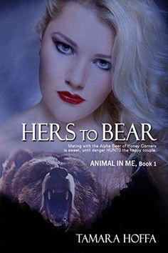 Hers To Bear (The Animal In Me Series Book 1) by Tamara H... https://www.amazon.com/dp/B0155KT00U/ref=cm_sw_r_pi_dp_GcKoxbNZMZYKS