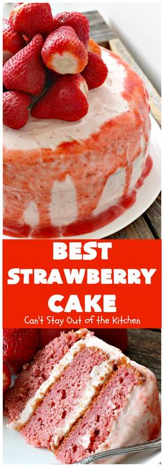 BEST Strawberry Cake   Can't Stay Out of the Kitchen    http://cantstayoutofthekitchen.com/2017/05/12/best-strawberry-cake/
