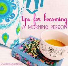Prep In Your Step: Becoming a Morning Person