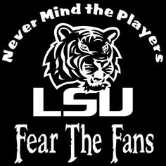LSU Tigers Louisiana State Nevermind The by screenprintedtshirts, $12.00