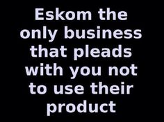 I don't who came up with this but it is perfect. For those who don't know Eskom is the South African national grid (electricity) operator. African Memes, African Quotes, South Afrika, Me Quotes, Funny Quotes, Afrikaanse Quotes, Out Of Africa, Know Who You Are, My Land