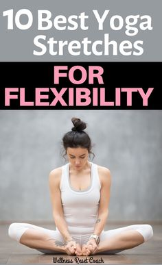 Yoga for Flexibility: 10 Beginner Poses to get you started. Loosen up your tight hips by stretching with these yoga poses. yoga poses for beginners YOGA POSES FOR BEGINNERS | IN.PINTEREST.COM HEALTH EDUCRATSWEB