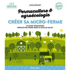 Créer sa micro-ferme : permaculture & agroécologie