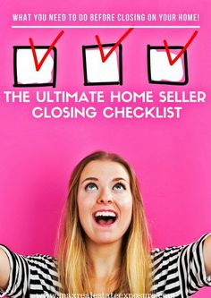 The Ultimate Sellers Closing Checklist One of the things sellers ask real est...