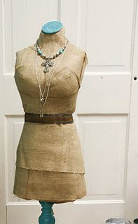 Make your own dress form with chicken wire and burlap!  Looks great...but I don't think I'm that talented.