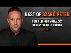 Motivációs hanganyagok egy órában Szabó Pétertől - 2. rész - YouTube