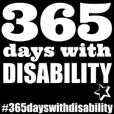 365 days with disability - join us in hash tagging your photos on Instagram #365dayswithdisability and share stories