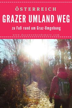 Outdoor Reisen, Reisen In Europa, Travel, Top, Outdoor Adventures, Hiking Trails, Round Trip, Graz, Viajes