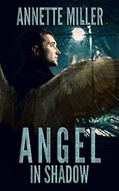 Buy Angel in Shadow by Annette Miller and Read this Book on Kobo's Free Apps. Discover Kobo's Vast Collection of Ebooks and Audiobooks Today - Over 4 Million Titles! World Of Fantasy, Fantasy Romance, Kindle App, Time Travel, My Books, Audiobooks, This Book, Angel, Reading