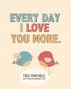Every Day I Love You More #Printable with livelaughrowe.com