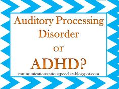 Tip Tuesday! Guest Post: APD or ADHD! | Communication Station:Communication Station: