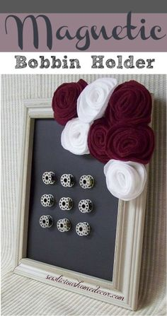 Magnetic Sewing Bobbin picture frame and flower tutorial. #bobbin #sewing #flower sewlicioushomedecor.com