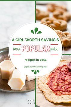 A Girl Worth Saving's 2014 Most Popular Paleo Recipes