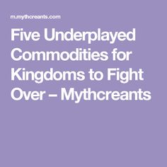 Five Underplayed Commodities for Kingdoms to Fight Over – Mythcreants Fiction Writing, Writing Advice, Writing Resources, Writing Prompts, Story Inspiration, Writing Inspiration, Dungeons And Dragons Board, Writing Exercises, Hero's Journey