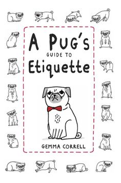 Book Review: A Pug's Guide to Etiquette by Gemma Correll