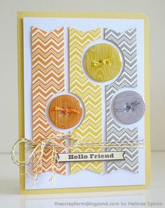 handmade card for Jillibean Soup May Card Sketch by Melinda Spinks ... like the close interpretation ... chevron patterned papers with matching buttons ... circles cut off the edge of banners for the buttons ... lovely!!