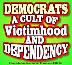 Democrats: A cult of dependency and victimhood Praying For Our Country, Raised Right, Thing 1, Liberal Logic, The Ugly Truth, Political Events, Human Emotions, Founding Fathers, Democratic Party