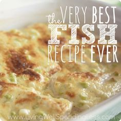 The Very Best Fish Recipe Ever: an easy & versatile creamy parmesan topping that works with almost any type of fish.