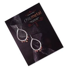 """""""Chic Metal: Modern Metal Jewelry to Make at Home"""" by Victoria Tillotson. Sold individually."""