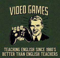 Video games : Teaching English Better than English Teacher Gamer Quotes, Gamer Humor, Gaming Memes, Gaming Posters, Servamp Anime, Ajin Anime, Funny Ghetto Memes, Funny Humor, Arcade Retro