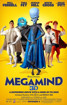 DreamWorks's MegaMind, which is an animated comedy film produced by DreamWorks Animation and Paramount Pictures. The film will be released worldwide in on November It will be starring the voices of Will Ferrell, Brad Pitt, Jonah Hill, and Tina Fey. Kid Movies, Family Movies, Funny Movies, Cartoon Movies, Comedy Movies, Great Movies, Movies And Tv Shows, Movie Tv, Funny Music