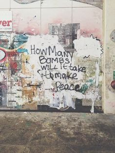 How many bombs will it take to make peace, wall, colours, graffiti Graffiti Art, Graffiti Quotes, Banksy Art, Art Quotes, Graffiti Writing, Graphic Quotes, Poetry Quotes, Power Trip, Auto Destruction