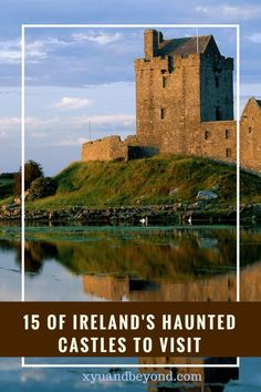 The best haunted castles to visit and stay at in #Ireland #castlesinireland #hauntedcastlesireland #travelireland #visitireland
