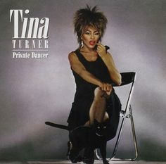 "#56. ""Private Dancer""  ***  Tina Turner  (1984)"