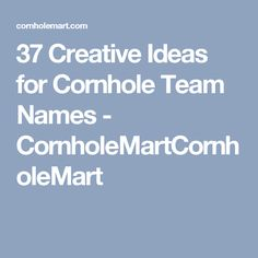 If You Intend To Pare In Tournaments Then Need Have Funny Conrhole Team Name Logo We Bring 37 Creative Bean Bag Toss Names