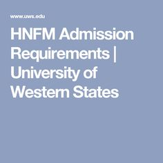 HNFM Admission Requirements | University of Western States