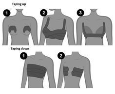 taping in your boobs for a strapless look or a low cut back.