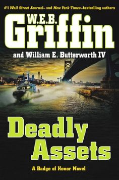 Deadly Assets (Badge Of Honor) by W.E.B. Griffin