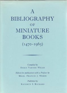 A Bibliography of Miniature Books (1470-1965) by Doris V Welsh