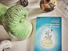 LE LABYRINTHE DU TEMPS DE MAXENCE FERMINE