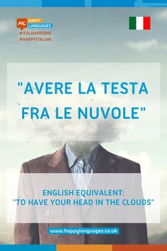 """Learn the Italian idiomatic expression """"Avere la testa fra le nuvole"""" and read some useful examples that will help you use it. Idiomatic Expressions, Learning Italian, Idioms, Language, Clouds, Reading, Happy, Movie Posters, Learn Italian Language"""