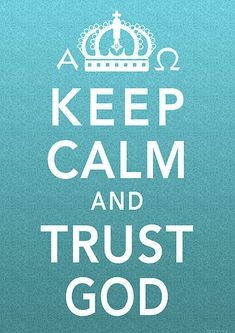 Christian+quotes+about+life | Keep Calm and Trust God