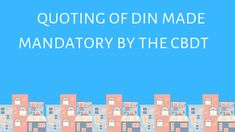 Quoting of DIN is Mandatory for Income Tax Communications: CBDT Income Tax Return, Learning, Quotes, Quotations, Studying, Teaching, Quote, Shut Up Quotes, Onderwijs